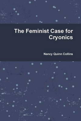 The Feminist Case for Cryonics