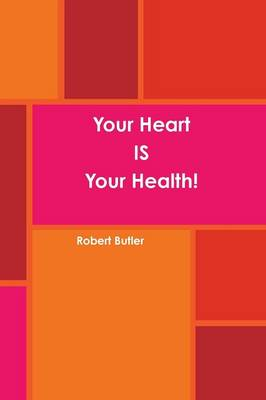 Your Heart is Your Health!