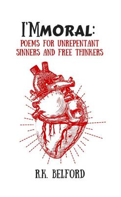 I'mmoral: Poems for Unrepentant Sinners and Free Thinkers