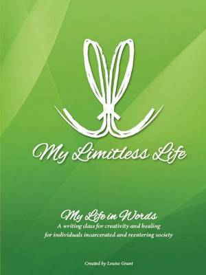 My Limitless Life - My Life in Words: Writing Curriculum for Jails and Prisons