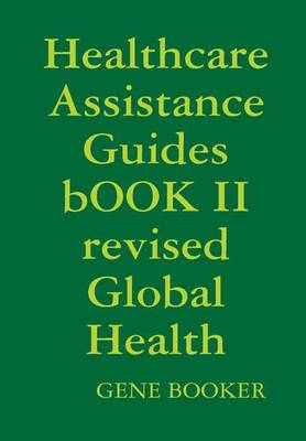 Healthcare Assistance Guides Book II Revised Global Health