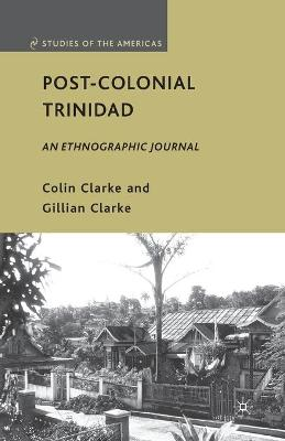 Post-Colonial Trinidad: An Ethnographic Journal: 2010