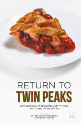 Return to Twin Peaks: New Approaches to Materiality, Theory, and Genre on Television
