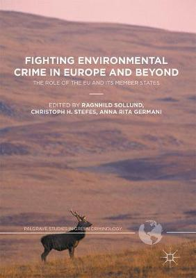 Fighting Environmental Crime in Europe and Beyond: The Role of the EU and Its Member States
