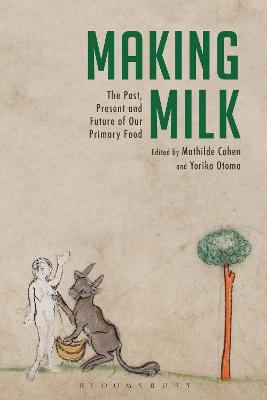 Making Milk: The Past, Present and Future of Our Primary Food