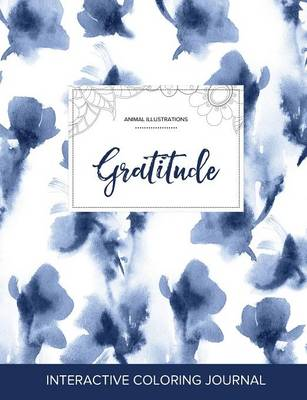 Adult Coloring Journal: Gratitude (Animal Illustrations, Blue Orchid)