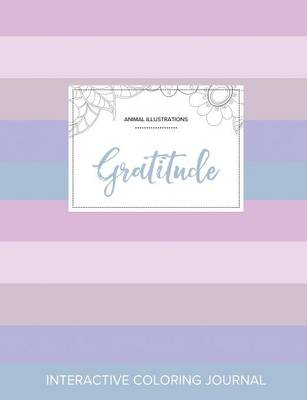 Adult Coloring Journal: Gratitude (Animal Illustrations, Pastel Stripes)