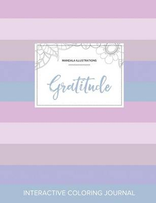 Adult Coloring Journal: Gratitude (Mandala Illustrations, Pastel Stripes)