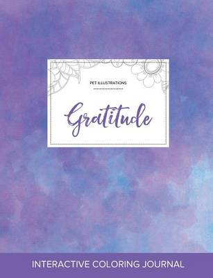 Adult Coloring Journal: Gratitude (Pet Illustrations, Purple Mist)