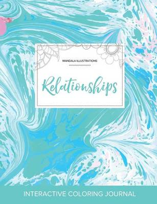 Adult Coloring Journal: Relationships (Mandala Illustrations, Turquoise Marble)