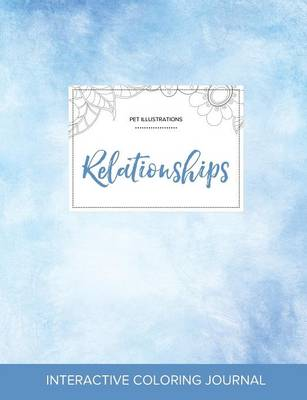Adult Coloring Journal: Relationships (Pet Illustrations, Clear Skies)