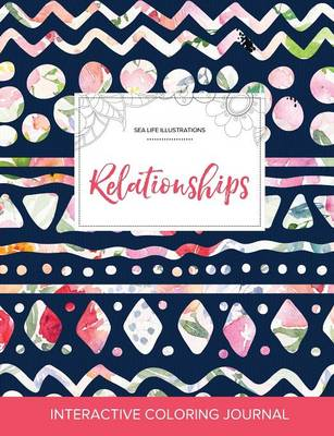 Adult Coloring Journal: Relationships (Sea Life Illustrations, Tribal Floral)