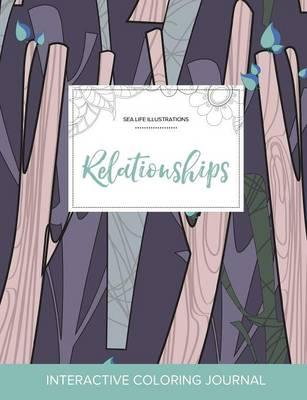 Adult Coloring Journal: Relationships (Sea Life Illustrations, Abstract Trees)
