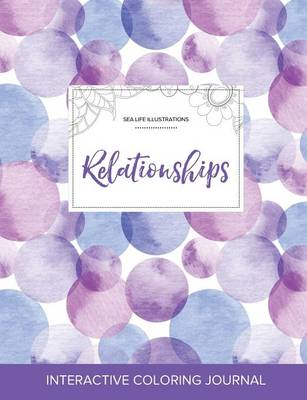 Adult Coloring Journal: Relationships (Sea Life Illustrations, Purple Bubbles)