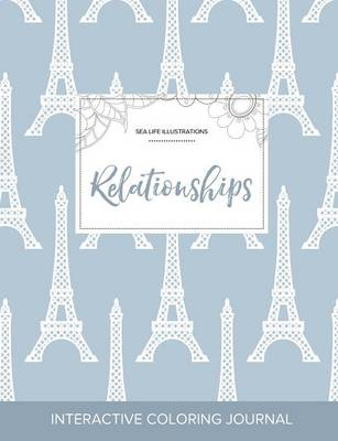 Adult Coloring Journal: Relationships (Sea Life Illustrations, Eiffel Tower)