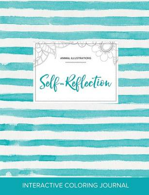 Adult Coloring Journal: Self-Reflection (Animal Illustrations, Turquoise Stripes)