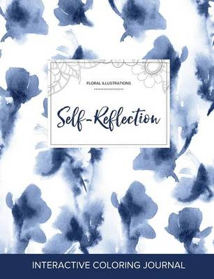 Adult Coloring Journal: Self-Reflection (Floral Illustrations, Blue Orchid)