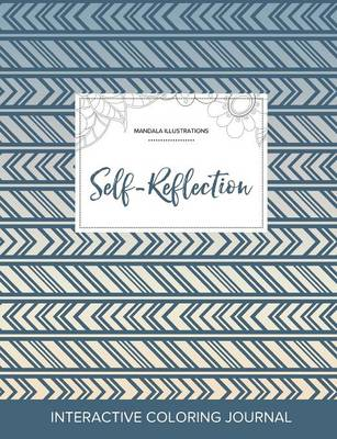 Adult Coloring Journal: Self-Reflection (Mandala Illustrations, Tribal)