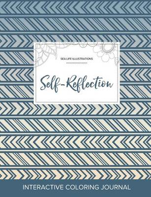 Adult Coloring Journal: Self-Reflection (Sea Life Illustrations, Tribal)