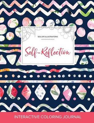 Adult Coloring Journal: Self-Reflection (Sea Life Illustrations, Tribal Floral)