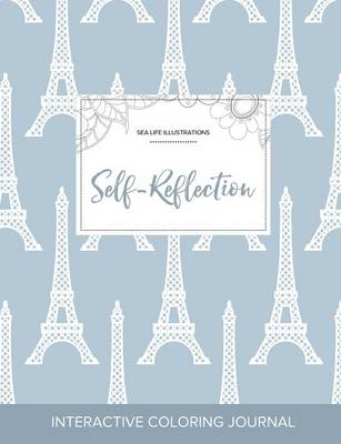 Adult Coloring Journal: Self-Reflection (Sea Life Illustrations, Eiffel Tower)