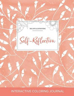 Adult Coloring Journal: Self-Reflection (Sea Life Illustrations, Peach Poppies)
