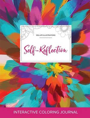 Adult Coloring Journal: Self-Reflection (Sea Life Illustrations, Color Burst)