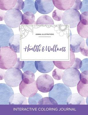 Adult Coloring Journal: Health & Wellness (Animal Illustrations, Purple Bubbles)