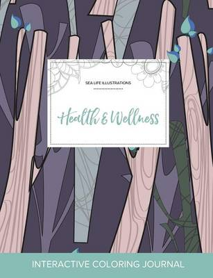 Adult Coloring Journal: Health & Wellness (Sea Life Illustrations, Abstract Trees)