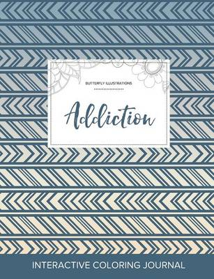 Adult Coloring Journal: Addiction (Butterfly Illustrations, Tribal)