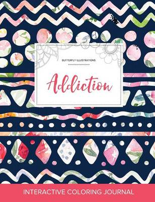 Adult Coloring Journal: Addiction (Butterfly Illustrations, Tribal Floral)