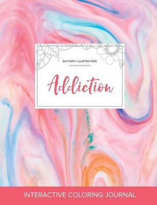 Adult Coloring Journal: Addiction (Butterfly Illustrations, Bubblegum)