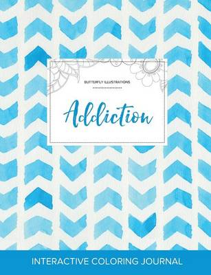Adult Coloring Journal: Addiction (Butterfly Illustrations, Watercolor Herringbone)