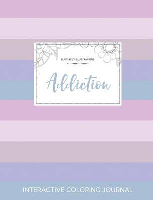 Adult Coloring Journal: Addiction (Butterfly Illustrations, Pastel Stripes)