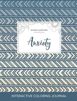 Adult Coloring Journal: Anxiety (Butterfly Illustrations, Tribal)