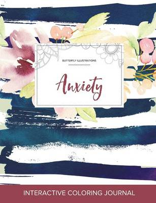 Adult Coloring Journal: Anxiety (Butterfly Illustrations, Nautical Floral)
