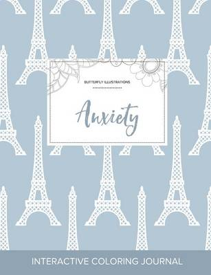Adult Coloring Journal: Anxiety (Butterfly Illustrations, Eiffel Tower)