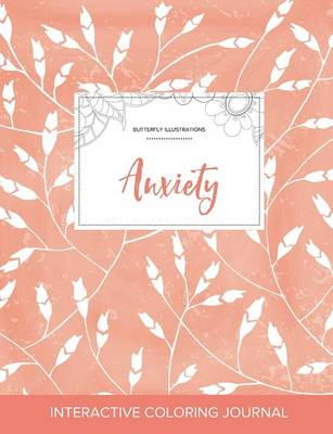 Adult Coloring Journal: Anxiety (Butterfly Illustrations, Peach Poppies)