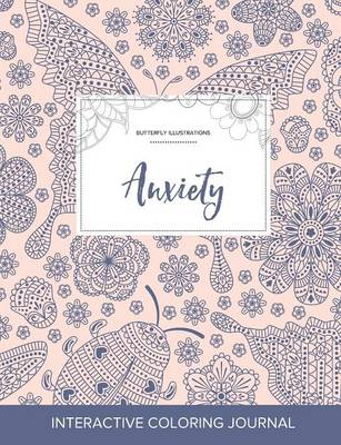 Adult Coloring Journal: Anxiety (Butterfly Illustrations, Ladybug)
