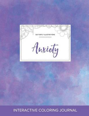 Adult Coloring Journal: Anxiety (Butterfly Illustrations, Purple Mist)