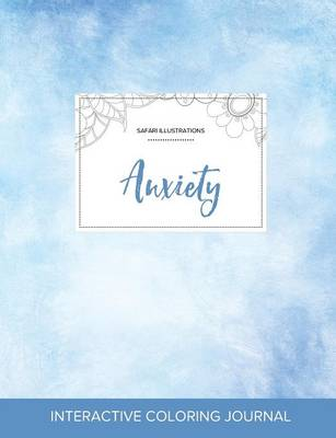 Adult Coloring Journal: Anxiety (Safari Illustrations, Clear Skies)
