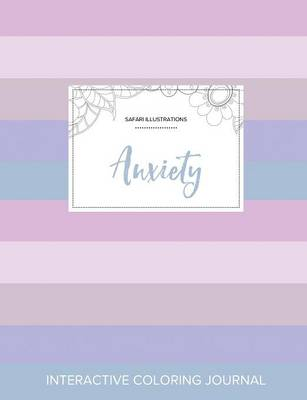 Adult Coloring Journal: Anxiety (Safari Illustrations, Pastel Stripes)