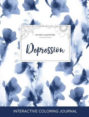 Adult Coloring Journal: Depression (Butterfly Illustrations, Blue Orchid)