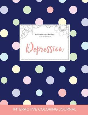 Adult Coloring Journal: Depression (Butterfly Illustrations, Polka Dots)