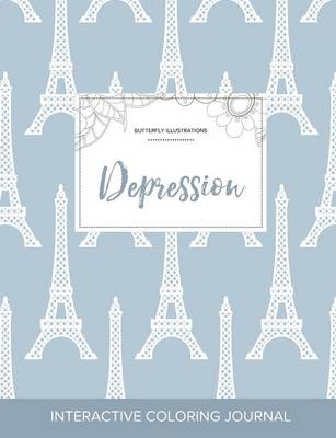 Adult Coloring Journal: Depression (Butterfly Illustrations, Eiffel Tower)