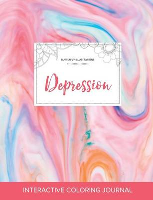 Adult Coloring Journal: Depression (Butterfly Illustrations, Bubblegum)