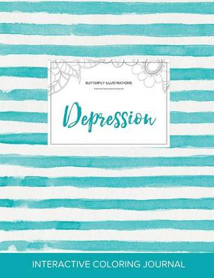 Adult Coloring Journal: Depression (Butterfly Illustrations, Turquoise Stripes)