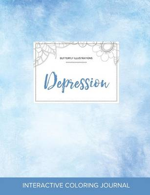 Adult Coloring Journal: Depression (Butterfly Illustrations, Clear Skies)