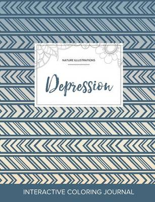 Adult Coloring Journal: Depression (Nature Illustrations, Tribal)