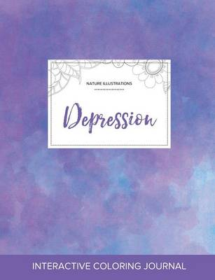 Adult Coloring Journal: Depression (Nature Illustrations, Purple Mist)